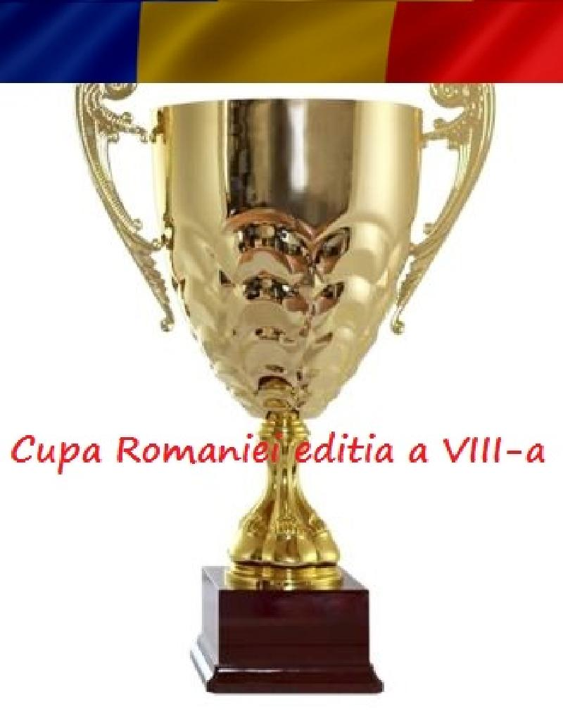 CUPA ROMANIEI EDITIA a VIII-a