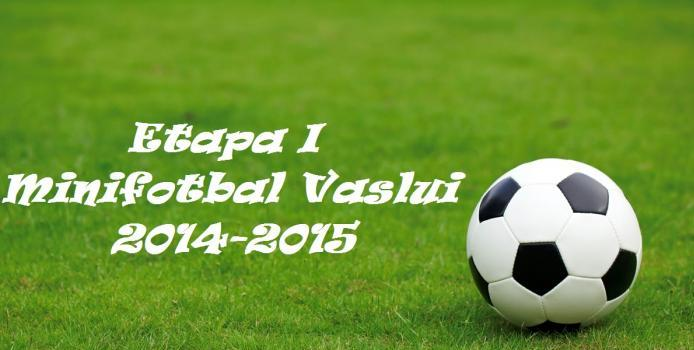 Vaslui: Etapa 1 - Campionatul Județean de Minifotbal 2014 - 2015